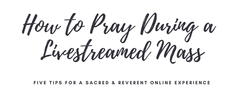 How to Pray During an Online Mass