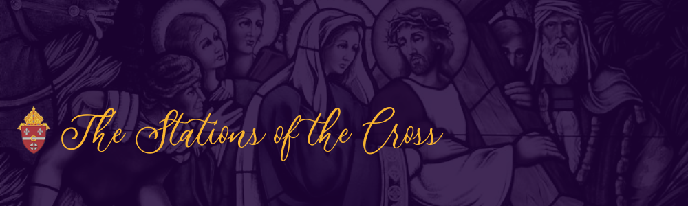 Lent: Join Us For Livestreamed Stations of the Cross Every Friday